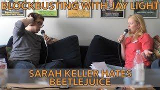 Sarah Keller Hates Beetlejuice | Blockbusting with Jay Light thumbnail