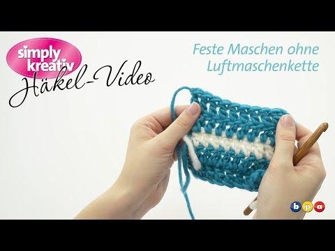Häkelvideo Feste Maschen Ohne Luftmaschenkette видео с Youtube на