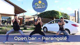 Baixar Open bar - Parangolé - Coreografia - Meu Swingão.