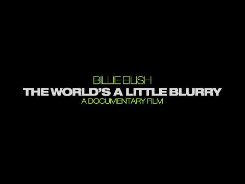 Billie Eilish: The World's A Little Blurry - A Documentary Film