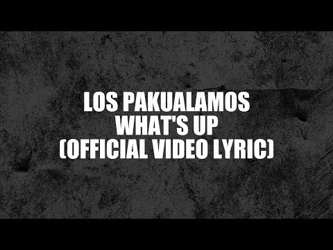 LOS PAKUALAMOS - What's Up ! ( Official Lyric Video )