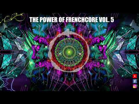 THE POWER OF FRENCHCORE VOL.5 - May 2019