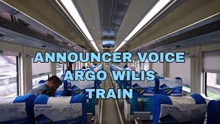 - ANNOUNCER VOICE - Kereta Api Argo Wilis