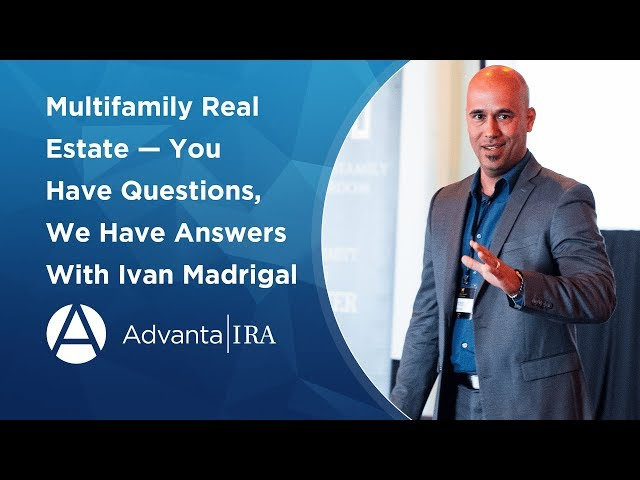 Multifamily Real Estate - You Have Questions, We Have Answers!