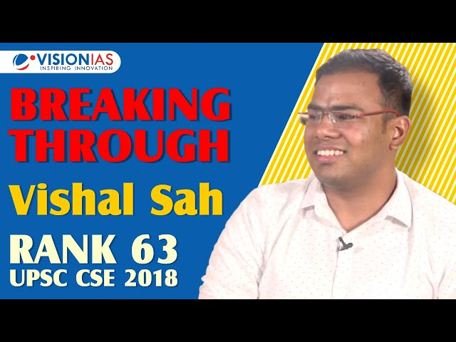 Breaking Through | Vishal Sah, AIR 63 UPSC IAS 2018 | Sociology Topper