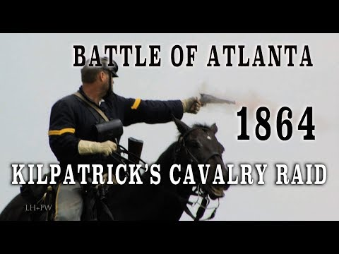 "Civil War 1864 - Battles For Atlanta Pt. 4 ""Kilpatrick's Cavalry Raid"""