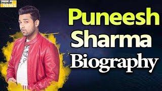 जानिए कौन है Puneesh sharma    Biography and Life story   BIGG BOSS UPDATES