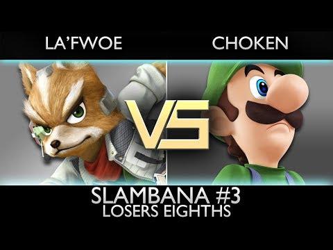 [Slambana #3] Losers Eighths: La'Fwoe (Fox) vs. Choken (Luigi)