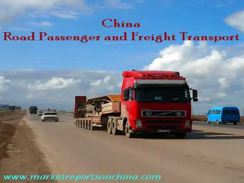 China Road Passenger and Freight Transport Market Overview, Trends and Forecast 2017-2022