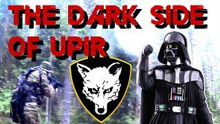THE DARK SIDE OF UPIR
