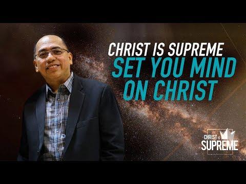 Christ is Supreme - Set Your Mind on Christ - Bong Saquing