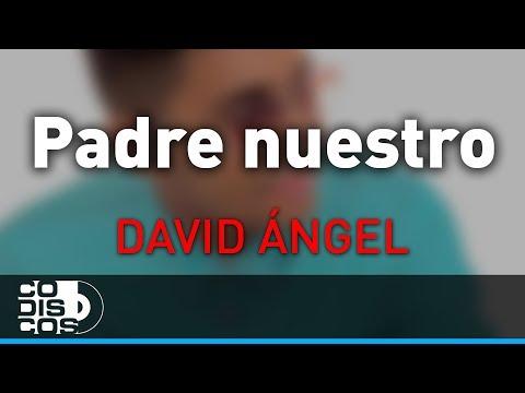 Padre Nuestro, David Ángel - Audio