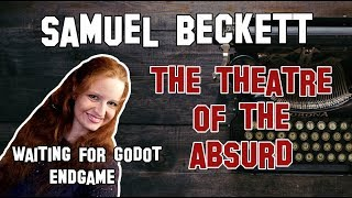 English Literature | Samuel Beckett - The Theatre of the Absurd: Waiting for Godot & Endgame