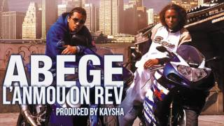 Abege - L'anmou, on rev   |   Audio   |   CandyZouk