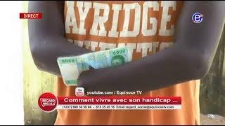 REGARD SOCIAL( HANDICAPÉ ET DÉBROUILLARD...)DU 06 12 2018 - ÉQUINOXE TV