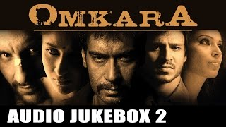 Omkara – Jukebox (Full Songs) – 2