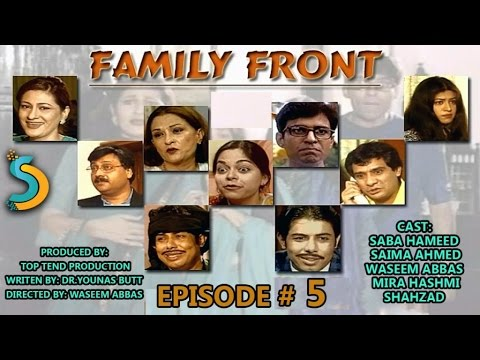 Top Tend Productin, Waseem Abbas Ft. Saba Hameed - Family Front Drama Serial | Episode#5