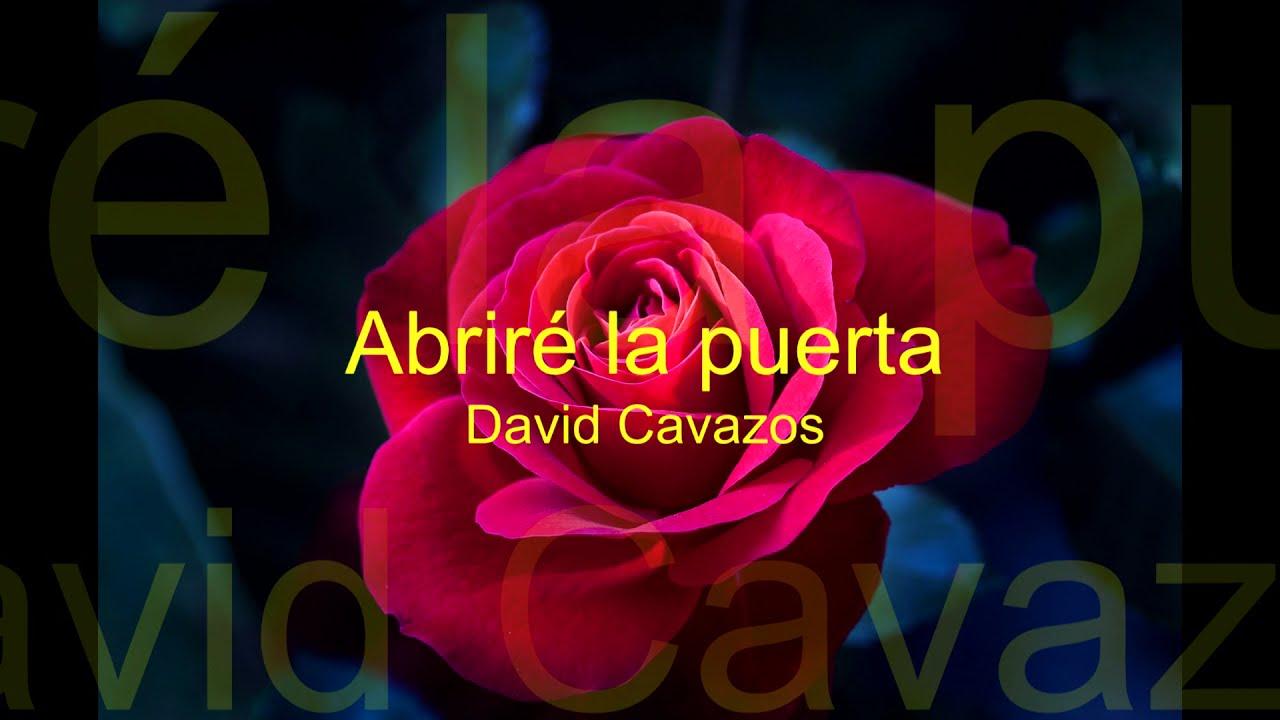 abriré la puerta    David Cavazos