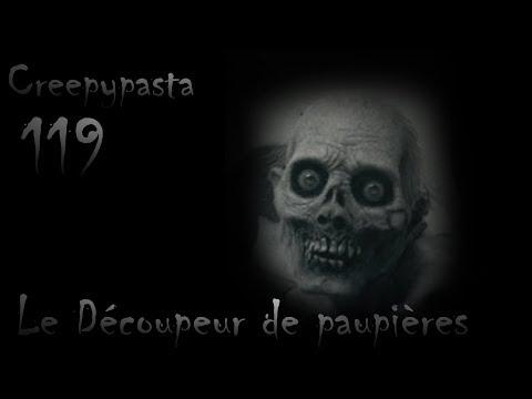 Creepypasta 119# | Le Découpeur de paupières (partie 1) [FR]