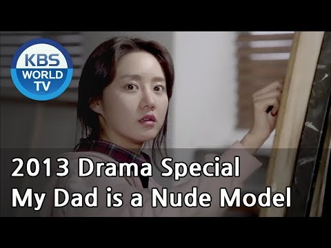 My Dad is a Nude Model | 아빠는 변태중 [2013 Drama  Special / ENG / 2013.12.13] thumbnail