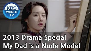 Download Video My Dad is a Nude Model | 아빠는 변태중 [2013 Drama  Special / ENG / 2013.12.13] MP3 3GP MP4
