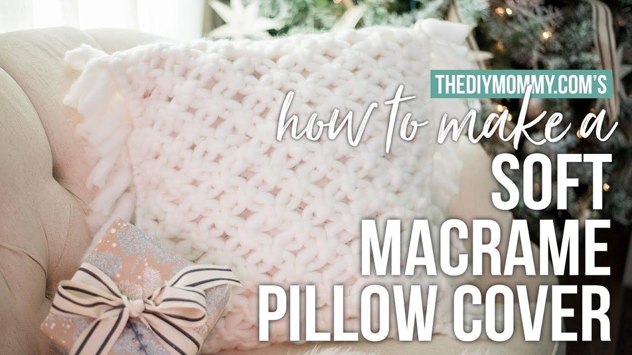 How To Make A Macrame Pillow Cover Soft Squishy The Diy Mommy