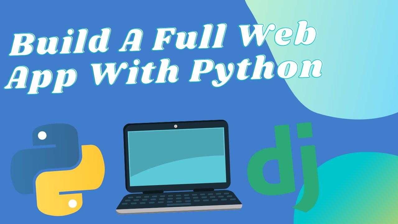 Python Full Web App - Django, Databases, Authentication, Web Scraping & More