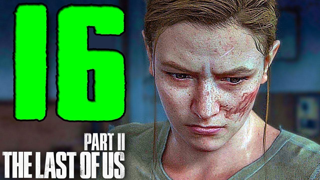 LE VERITÀ DI ABBY E I SUOI OBBIETTIVI - THE LAST OF US 2 Walkthrough Gameplay PARTE 16