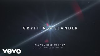 Gryffin, Slander - All You Need To Know (Audio) ft. Calle Lehmann