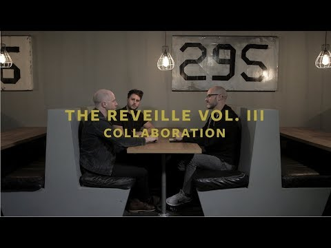 The Reveille Vol. III - A Conversation On Collaboration