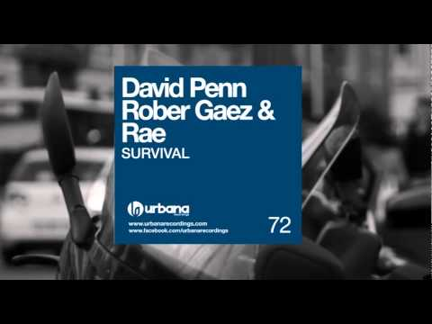 David Penn, Rober Gaez & Rae - Survival (David Penn & Rober Gaez Remix) Urbana Recordings
