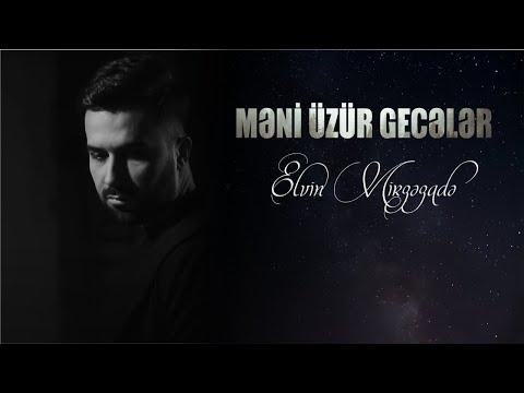 Elvin Mirzəzadə - Məni Üzür Gecələr (Official Music Video)