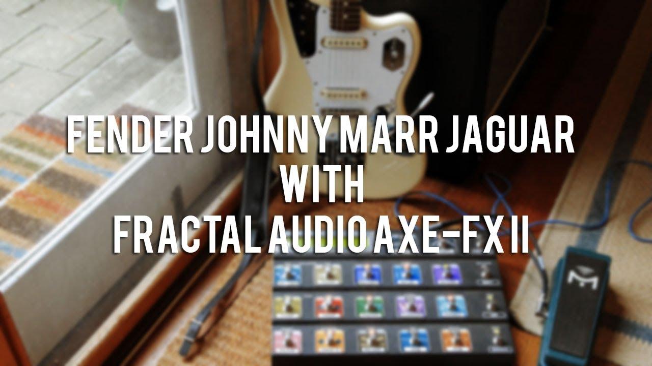 fender johnny marr jaguar axe fx ii custom preset fender johnny marr jaguar axe fx ii custom preset indulgence