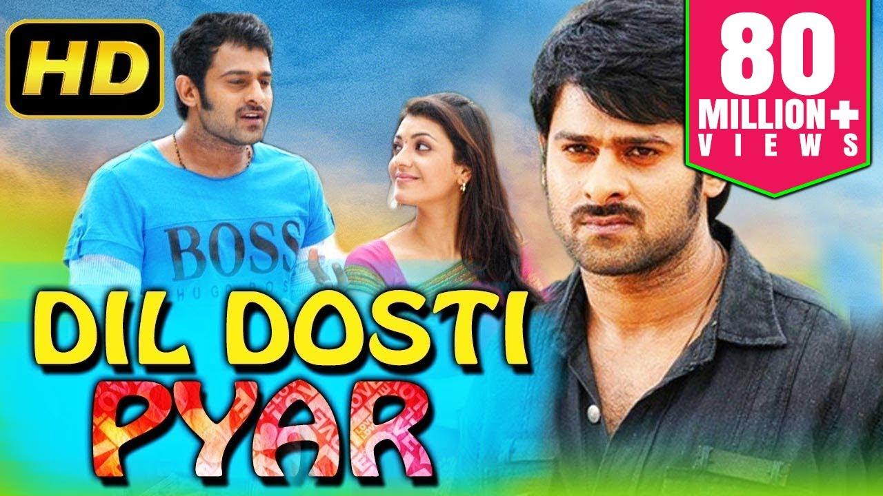 Dil Dosti Pyar (2018) Telugu Hindi Dubbed Movie | Prabhas, Kajal Aggarwal, Shraddha Das