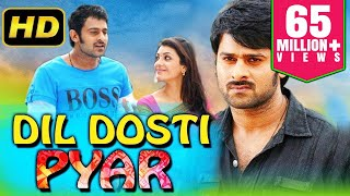 Dil Dosti Pyar (2018) Telugu Hindi Dubbed Movie | Prabhas, Kajal Aggarwal, Shraddha Das