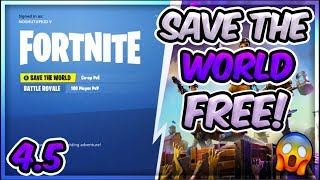 How To Get FORTNITE SAVE THE WORLD For FREE GLITCH! (After Patch 4.5)