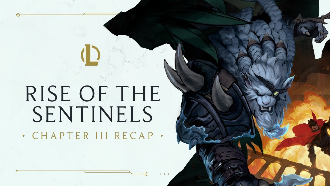 Chapter III Recap | Rise of the Sentinels - League of Legends