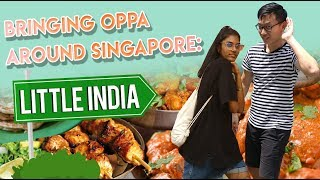 Bringing Oppa Around Singapore: Best Little India Food Guide   EP 3