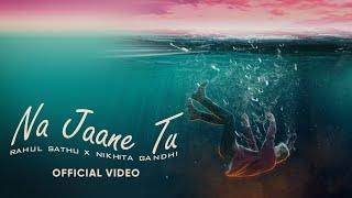 Rahul Sathu- Na Jaane Tu feat. Nikhita Gandhi | Visualizer | Kunaal Vermaa