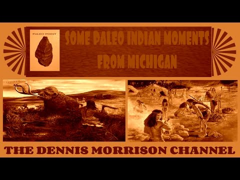 SOME PALEO INDIAN MOMENTS FROM MICHIGAN