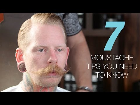 7 moustache tips you needtoknow now