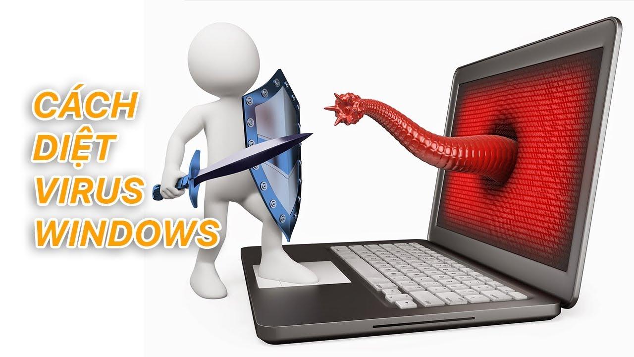 Cách diệt virus cho máy tính hoàn toàn miễn phí | Siêu Thủ Thuật