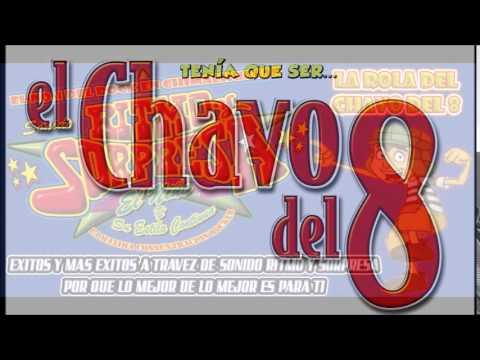 Sonido Ritmo y Sorpresa La rola del CHAVO DEL 8 rock 2015