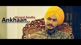 Ankhaan: Himmat Sandhu | New Punjabi Song | Desi Crew | Gill Raunta | Lyrics | Latest Punjabi Songs