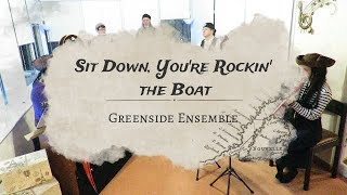 Sit Down, You're Rockin' The Boat (Cover) | Greenside Ensemble