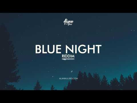 Blue Night Riddim (Dancehall Love Beat Instrumental) 2017 - Alann Ulises