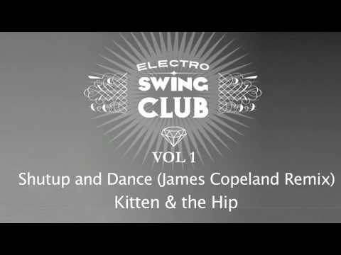 Electro Swing Club Vol. 1 | Shutup and Dance (James Copeland Remix) - Kitten & the Hip