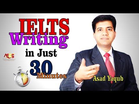 IELTS Writing in Just 30 Minutes    Band 9 Strategies    Asad Yaqub