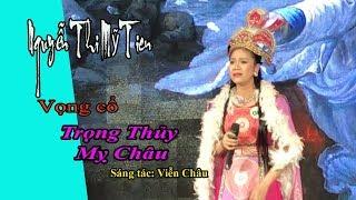 Tân cổ Trọng Thuỷ Mỹ Châu-Tác giả Viễn Châu-Tb Nguyễn Thị Mỹ Tiên-Hương Sắc Nam Bộ.