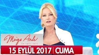 Müge Anlı ile Tatlı Sert 15 Eylül 2017 - Tek Parça